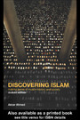 Discovering Islam - Making Sense of Muslim History and Society