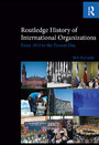 Routledge History of International Organizations - From 1815 to the present day
