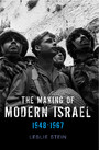 The Making of Modern Israel - 1948-1967