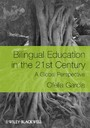 Bilingual Education in the 21st Century - A Global Perspective