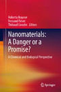 Nanomaterials: A Danger or a Promise? - A Chemical and Biological Perspective