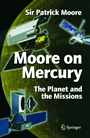 Moore on Mercury - The Planet and the Missions