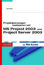 Projektplanung realisieren mit MS Project 2003 und Project Server 2003