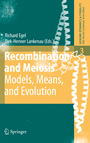 Recombination and Meiosis - Models, Means, and Evolution