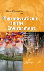 Pharmaceuticals in the Environment - Sources, Fate, Effects and Risks