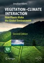 Vegetation-Climate Interaction - How Plants Make the Global Environment