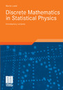 Discrete Mathematics in Statistical Physics - Introductory Lectures