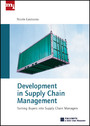 Development in Supply Chain Management - Turning Buyers into Supply Chain Management