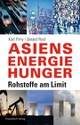 Asiens Energiehunger - Rohstoffe am Limit
