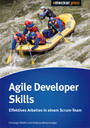 Agile Developer Skills - Effektives Arbeiten in einem Scrum-Team