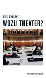 Wozu Theater?