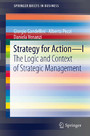 Strategy for Action - I - The Logic and Context of Strategic Management