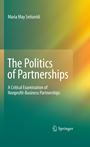The Politics of Partnerships - A Critical Examination of Nonprofit-Business Partnerships