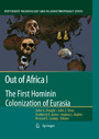 Out of Africa I - The First Hominin Colonization of Eurasia