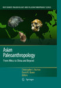 Asian Paleoanthropology - From Africa to China and Beyond