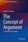 The Concept of Argument - A Philosophical Foundation