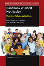 Handbook of Moral Motivation - Theories, Models, Applications